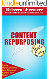 Content Repurposing Made Easy: How to Create More Content in Less Time to Expand Your Reach (English Edition)