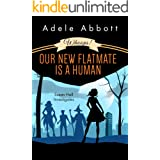 Whoops! Our New Flatmate Is A Human (Susan Hall Investigates Book 1)