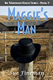 Maggie's Man (Martinson Ranch Series Book 3)