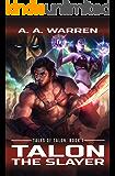 Talon the Slayer (Tales of Talon Book 1)