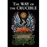 The Way of the Crucible