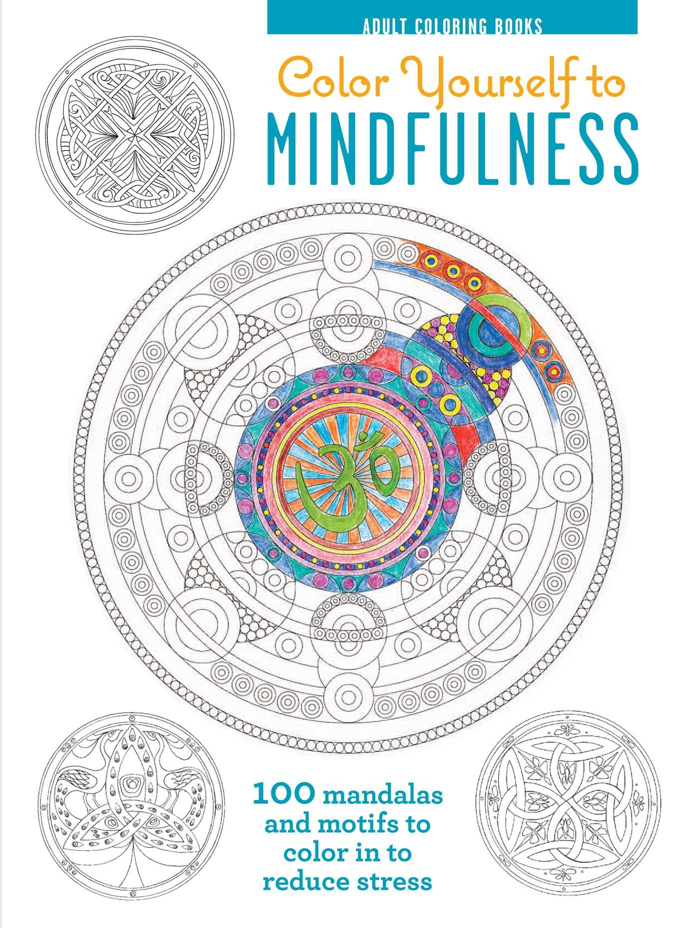 Unusual Best Coloring Books For Adults Tall Dr Who Coloring Book Round Jumbo Coloring Books Precious Moments Coloring Book Youthful Cool Coloring Books For Adults OrangeAlphabet Coloring Book Color Yourself To Mindfulness: 100 Mandalas And Motifs To Color ..