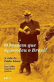O homem que aprendeu o Brasil: A vida de Paulo Rónai
