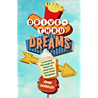 Drive-Thru Dreams: A Journey Through the Heart of America's Fast-Food Kingdom (English Edition)