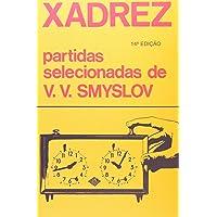 Xadrez. Partidas Selecionadas de V. V. Smyslov