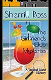 The Girlfriends Club Mysteries: A Tropical Island Mystery