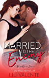 Married to the Enemy: A Small Town Enemies-to-Lovers Romance (Bliss River Book 2)