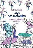 Pays des merveilles: 60 coloriages anti-stress
