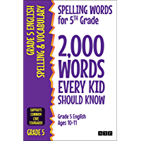Spelling Words for 5th Grade: 2,000 Words Every Kid Should Know (Grade 5 English Ages 10-11) (2,000 Spelling Words (US…