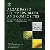 Algae Based Polymers, Blends, and Composites: Chemistry, Biotechnology and Materials...