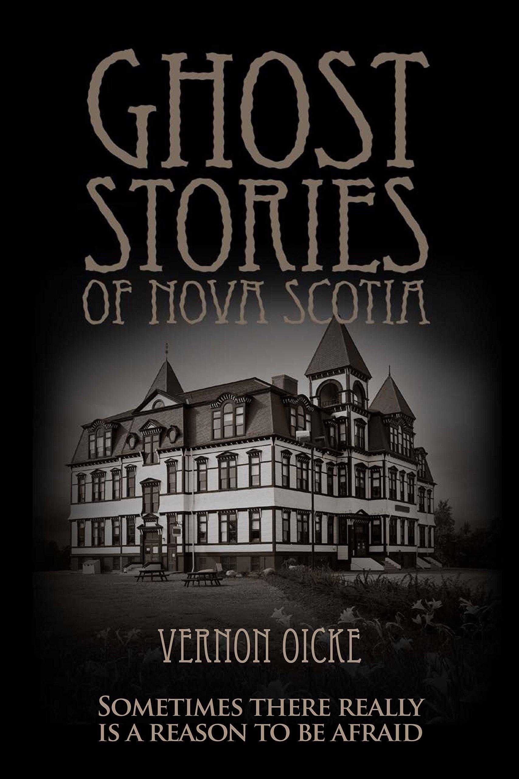 Ghost stories of nova scotia vernon oickle 9781927097779 books ghost stories of nova scotia vernon oickle 9781927097779 books amazon aiddatafo Gallery