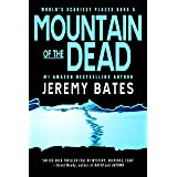 Mountain of the Dead: A terrifying suspense thriller by the new king of horror (World's Scariest Places Book 5)
