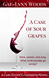 A Case of Sour Grapes: A Cass Elliot Companion Novel (Cass Elliot Crime Series Book 3)