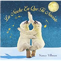 La Noche En Que Tú Naciste (On the Night You Were Born) (Spanish Edition)