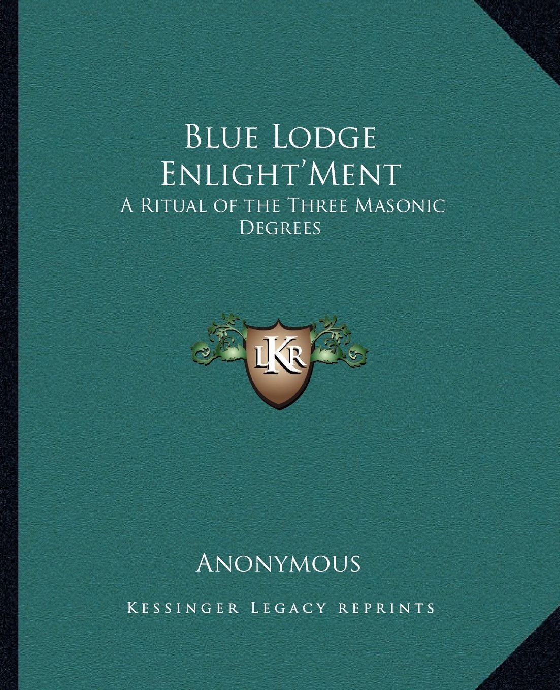 Read Online Blue Lodge Enlight'Ment: A Ritual of the Three Masonic Degrees pdf