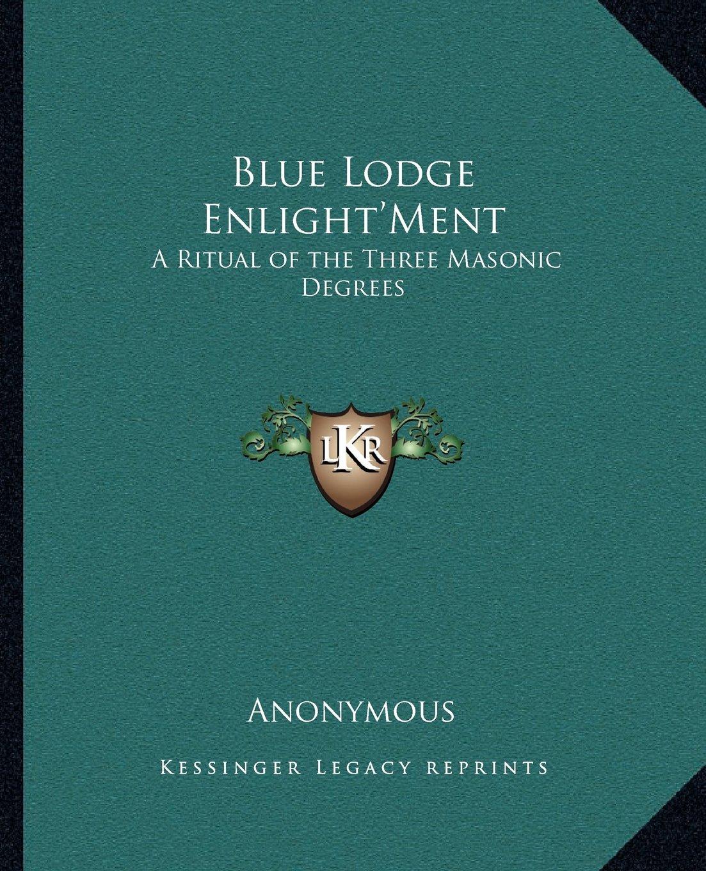 Download Blue Lodge Enlight'Ment: A Ritual of the Three Masonic Degrees pdf