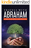 Travels With Abraham: Learn to Manifest a Life You Love