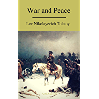 War and Peace (Complete Version,Best Navigation, Free AudioBook) (A to Z Classics)