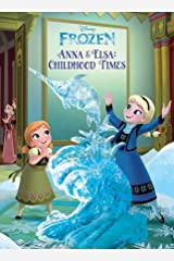 Frozen:  Anna & Elsa's Childhood Times (Disney Storybook (eBook)) Kindle Edition