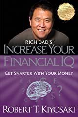 Rich Dad's Increase Your Financial IQ: Get Smarter with Your Money Kindle Edition