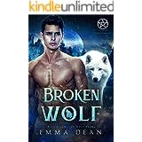 Broken Wolf: A Paranormal Shifter Romance (The Blue Mountain Wolf Pack Book 2)