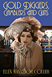 Gold Diggers, Gamblers and Guns: A Jazz Age Mystery #3