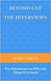 Beyond CAT: The Interviews (For Admissions to IIMs and Other B-Schools)