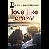 Love Like Crazy (A Love & Harmony Romance)