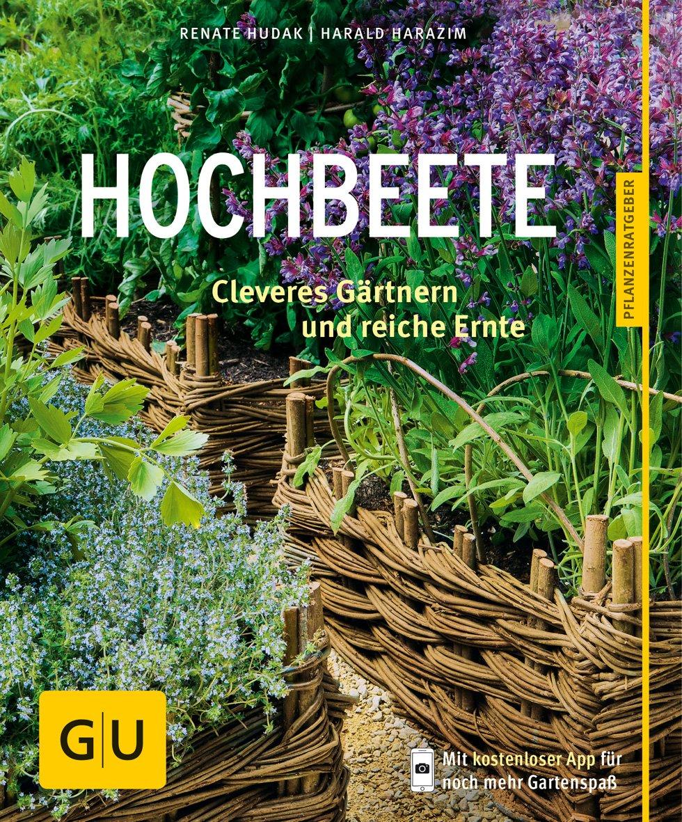 Hochbeete: Cleveres Gärtnern und reiche Ernte Taschenbuch – 7. Februar 2015 Renate Hudak Harald Harazim GRÄFE UND UNZER Verlag GmbH 3833838043