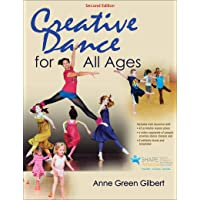 Gilbert, A: Creative Dance for All Ages