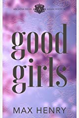 Good Girls: A High School Bully Romance (Arcadia High Anarchists Book 1) Kindle Edition