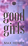 Good Girls: A High School Bully Romance (Arcadia High Anarchists Book 1) (English Edition)
