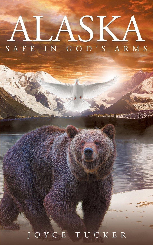 Read Online Alaska Safe in Gods Arms pdf epub