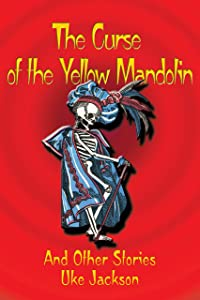 The Curse of the Yellow Mandolin and Other Stories