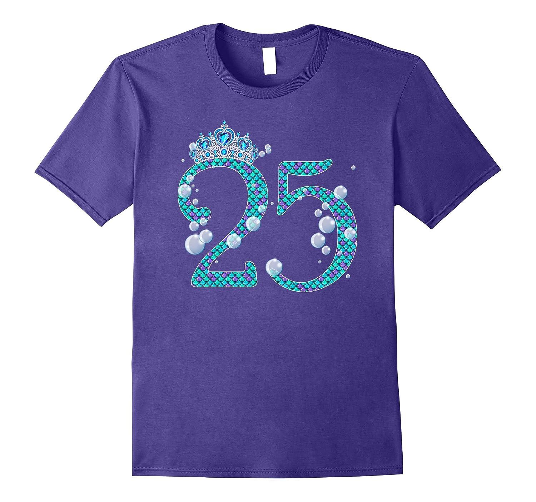 25 Year Old Shirt Mermaid 25th Birthday TShirt-TH