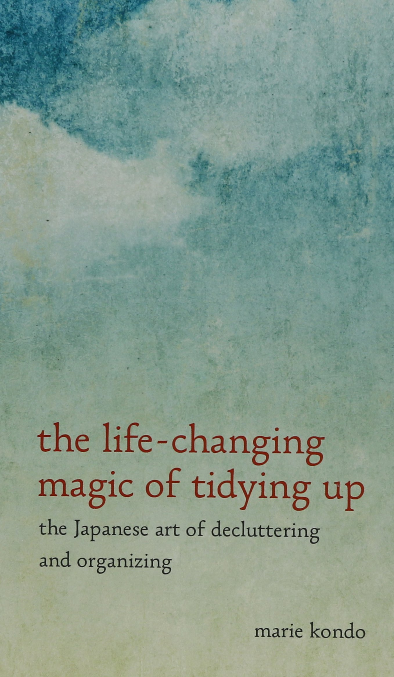 The Life Changing Magic Of Tidying Up The Japanese Art Of