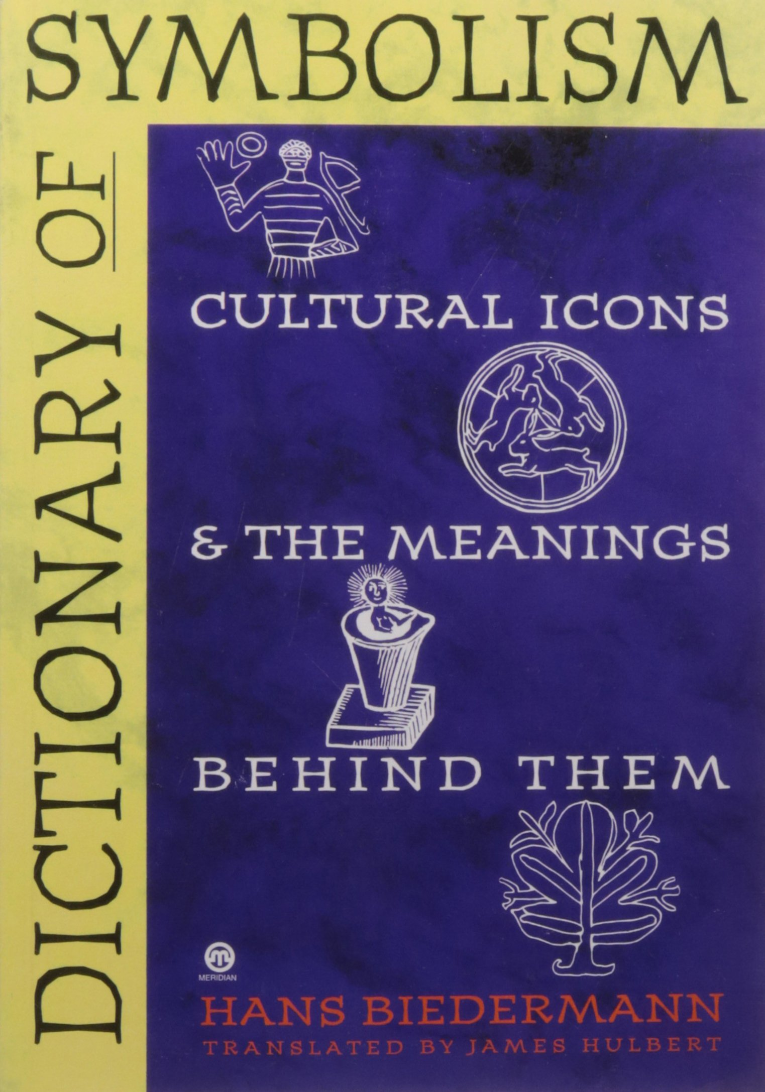 Dictionary of symbolism cultural icons and the meanings behind them dictionary of symbolism cultural icons and the meanings behind them hans biedermann james hulbert 0051854024001 books amazon biocorpaavc Choice Image
