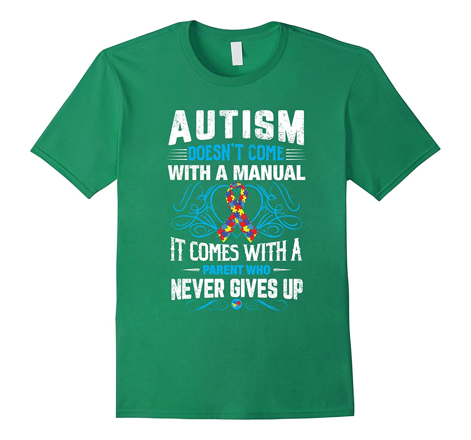 AUTISM DOESN'T COME WITH A MANUAL, IT COMES WITH A PARENT-TH