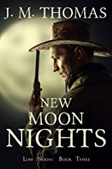 New Moon Nights (Low Noon Book 3) Kindle Edition