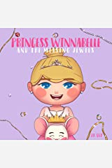Princess Winnabelle and the Missing Jewels: A Princess Fairy Tale for girls that like to be Smart, Silly, Fearless and Fancy! (Smart Girl Fairy Tales Book 1) Kindle Edition
