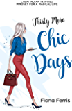 Thirty More Chic Days: Creating an inspired mindset for a magical life (Thirty Chic Days Book 2) (English Edition)