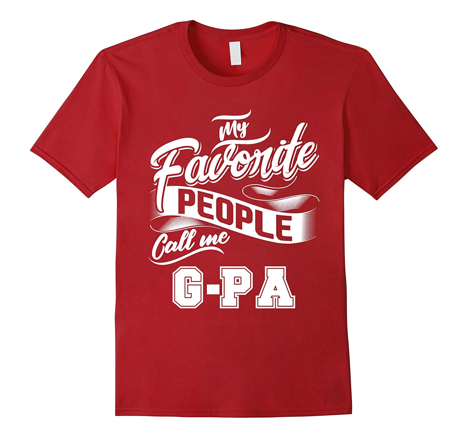 My Favorite People Call Me G-PA T-Shirt Awesome Father's Day
