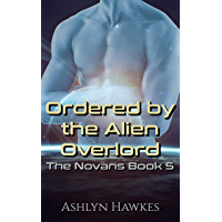 Ordered by the Alien Overlord: An Alien Abduction Romance (The Novans Book 5) (English Edition)