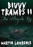 Bivvy Tramps Part 2 - The Ultimate Rig