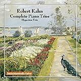 ロベルト・カーン:ピアノ三重奏曲全集(Robert Kahn: Complete Piano Trios)[2CDs]