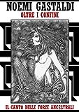 """Il canto delle Forze Ancestrali (Trilogia """"oltre i confini"""" - vol 3)"""