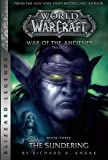 WarCraft: War of The Ancients # 3: The Sundering (Warcraft: Blizzard Legends)
