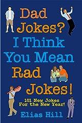 Dad Jokes? I Think You Mean Rad Jokes! Kindle Edition
