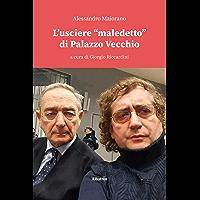 """L'usciere """"maledetto"""" di Palazzo Vecchio (Italian Edition)"""