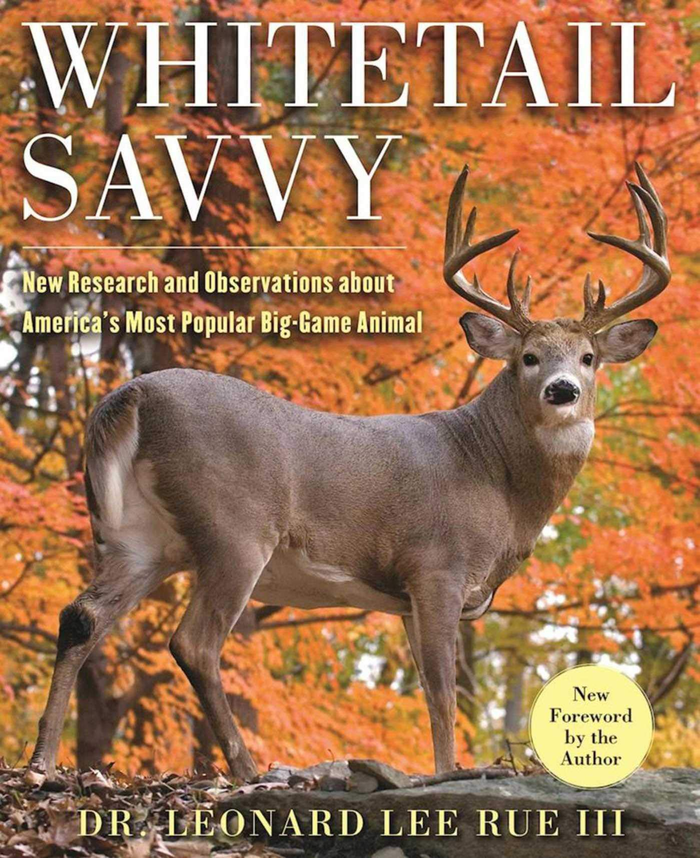 whitetail savvy new research and observations about the deerwhitetail savvy new research and observations about the deer, america\u0027s most popular big game animal dr leonard lee rue iii, charles j alsheimer